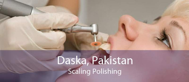 Daska, Pakistan Scaling Polishing