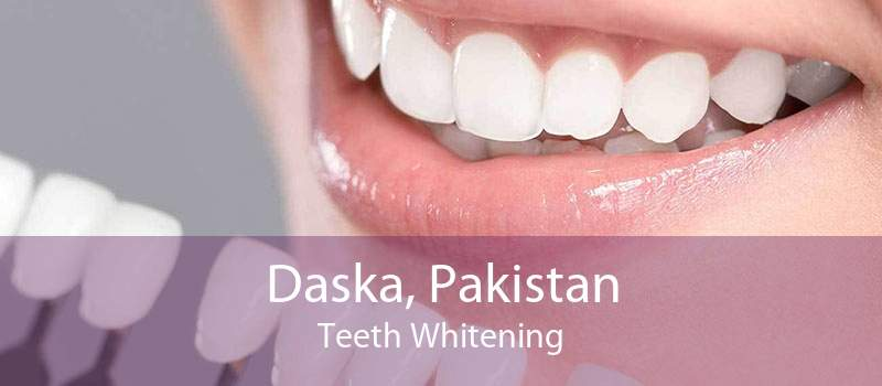 Daska, Pakistan Teeth Whitening