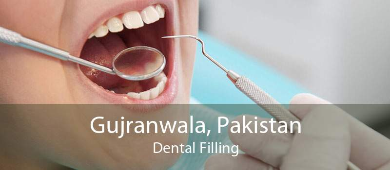 Gujranwala, Pakistan Dental Filling