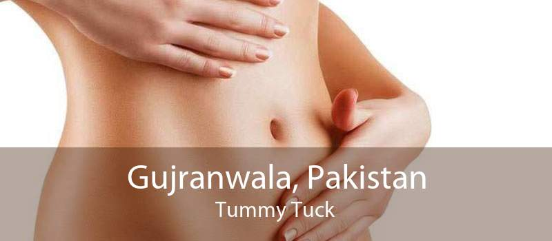 Gujranwala, Pakistan Tummy Tuck