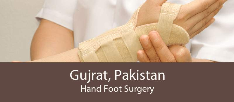 Gujrat, Pakistan Hand Foot Surgery