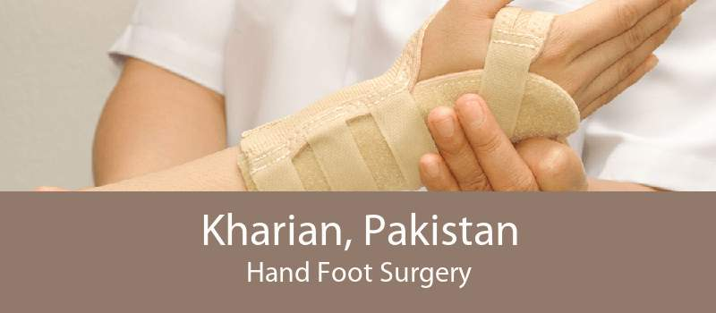 Kharian, Pakistan Hand Foot Surgery