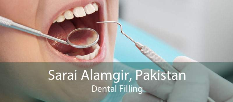 Sarai Alamgir, Pakistan Dental Filling