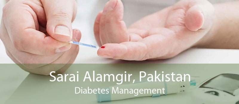 Sarai Alamgir, Pakistan Diabetes Management