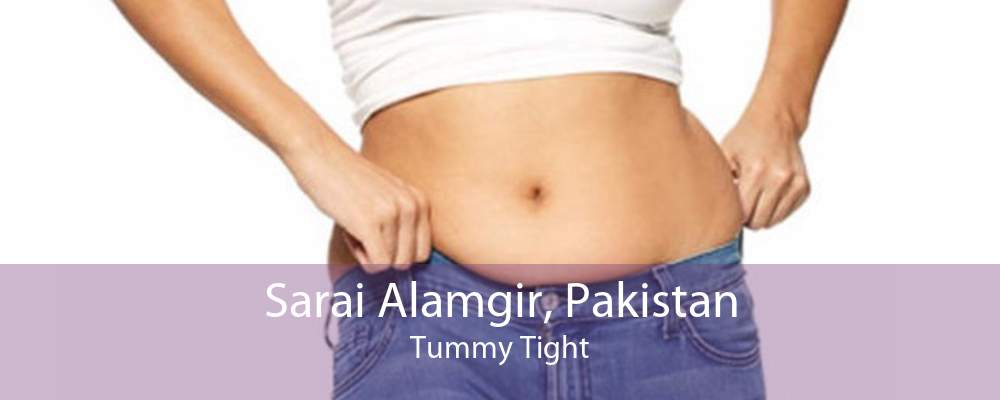 Sarai Alamgir, Pakistan Tummy Tight